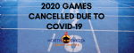 2020 Games Cancelled